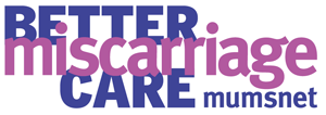 Better miscarriage care mumsnet